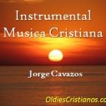 Instrumental Música Cristiana - Jorge Cavazos