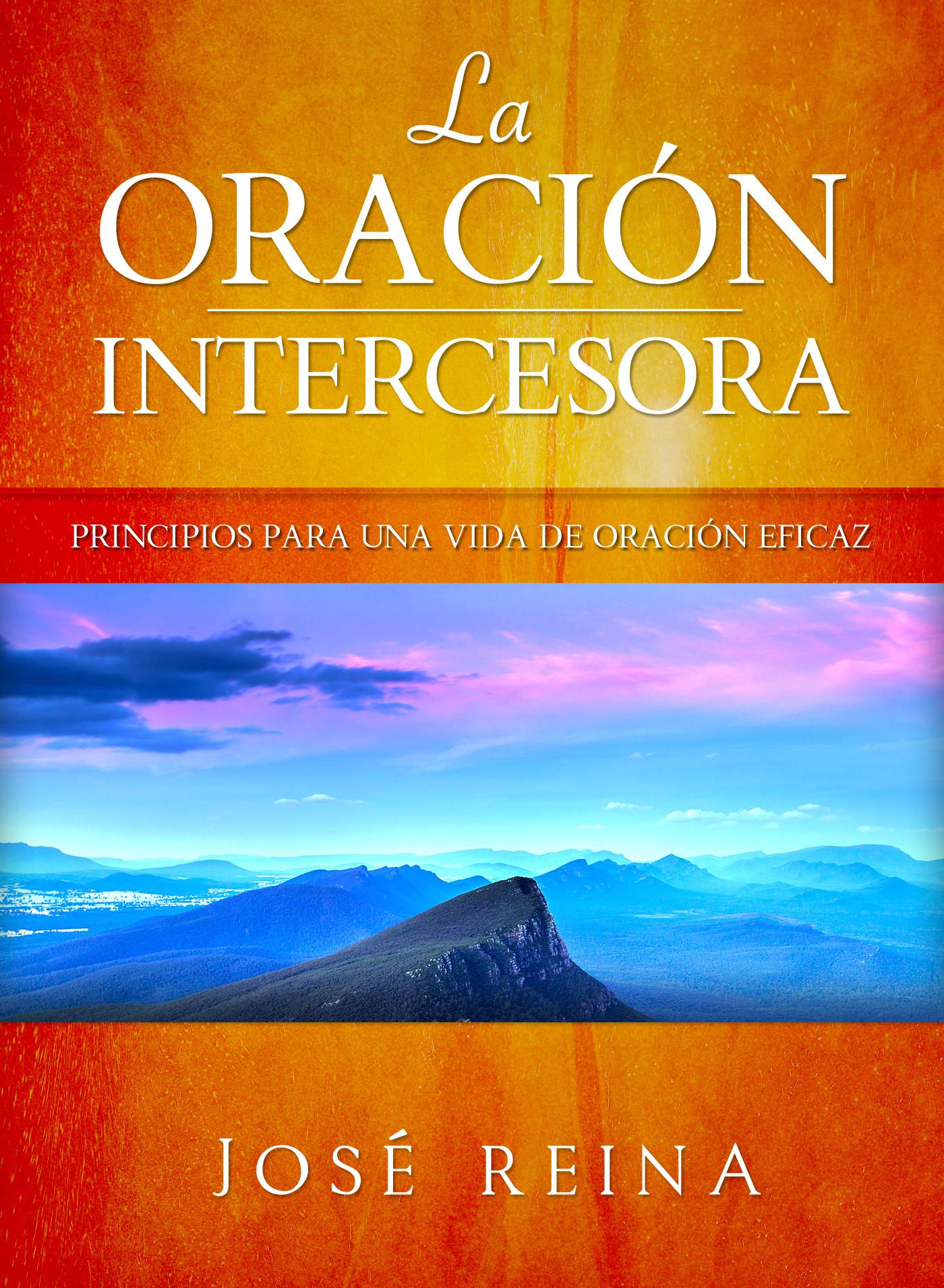 Libro: La Oración Intercesora - Principios para una vida de oración eficaz